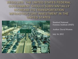 Resolved: the United states federal government should substantially increase its transportation infrastructure investmen