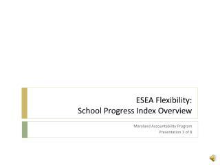 ESEA Flexibility: School Progress Index Overview