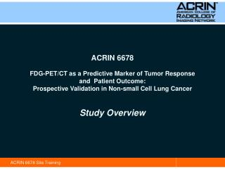 ACRIN 6678 FDG-PET/CT as a Predictive Marker of Tumor Response and Patient Outcome: Prospective Validation in Non-smal