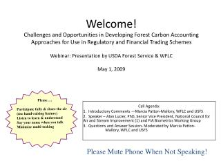 Call Agenda: 1. Introductory Comments —Marcia Patton-Mallory, WFLC and USFS