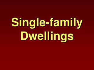Single-family Dwellings