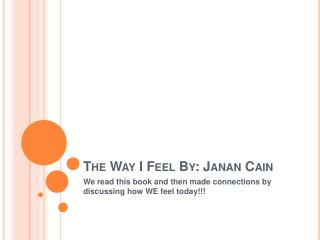 The Way I Feel By: Janan Cain
