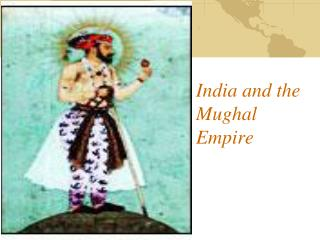 India and the Mughal Empire