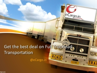 Get the Best Deal on Full Truckload Transportation
