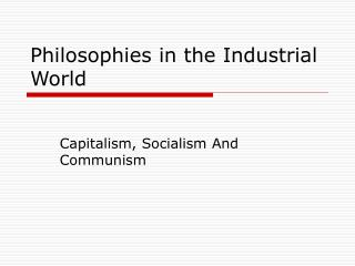 Philosophies in the Industrial World