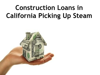Construction Loans in California Picking Up Steam