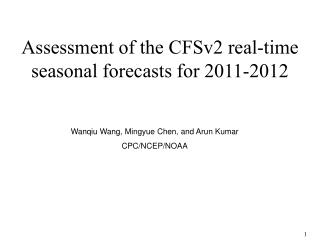 Assessment of the CFSv2 real-time seasonal forecasts for 2011-2012