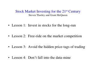 Stock Market Investing for the 21 st  Century Steven Thorley and Grant McQueen