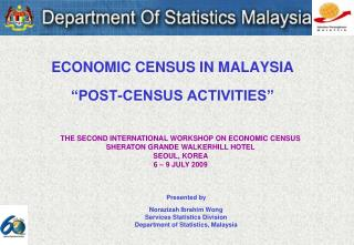 "ECONOMIC CENSUS IN MALAYSIA ""POST-CENSUS ACTIVITIES"""