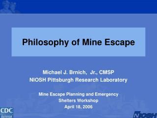Philosophy of Mine Escape