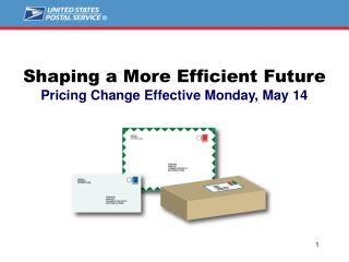 Shaping a More Efficient Future Pricing Change Effective Monday, May 14