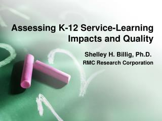 Assessing K-12 Service-Learning Impacts and Quality