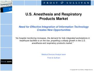 U.S. Anesthesia and Respiratory Products Market   Need for Effective Integration of Information Technology Creates New O