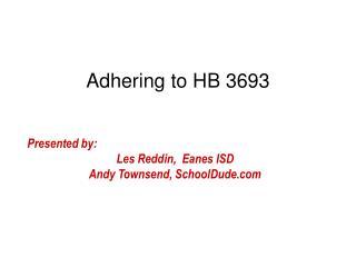 Adhering to HB 3693