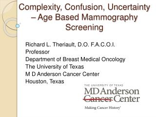 Complexity, Confusion, Uncertainty – Age Based Mammography Screening