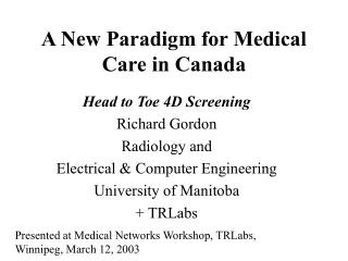 A New Paradigm for Medical Care in Canada