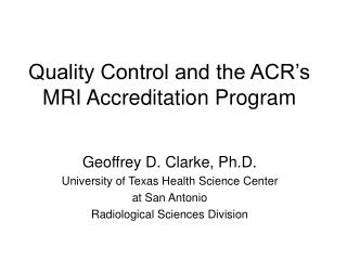 Quality Control and the ACR's MRI Accreditation Program