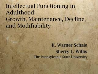 Intellectual Functioning in Adulthood: Growth, Maintenance, Decline, and Modifiability