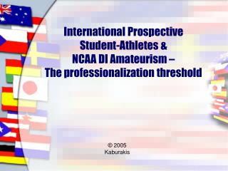 International Prospective  Student-Athletes &  NCAA DI Amateurism –  The professionalization threshold