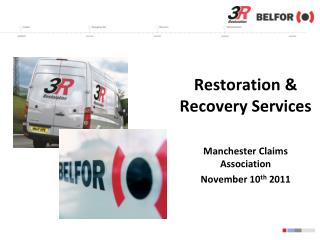 Restoration & Recovery Services Manchester Claims  Association November 10 th  2011