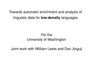 Towards automatic enrichment and analysis of linguistic data for  low-density  languages