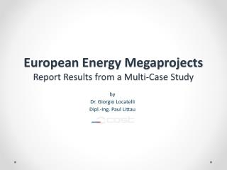 European Energy Megaprojects Report Results from a Multi-Case Study