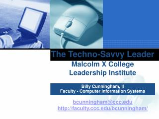 The Techno-Savvy Leader  Malcolm X College Leadership Institute