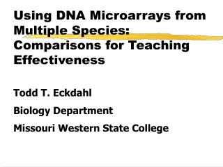 Using DNA Microarrays from Multiple Species:  Comparisons for Teaching Effectiveness