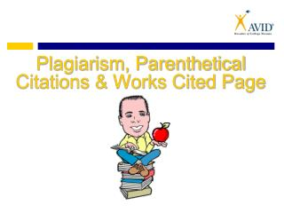 Plagiarism, Parenthetical Citations  Works Cited Page
