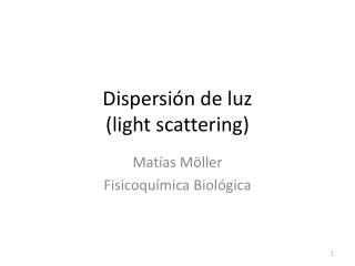 Dispersi ón  de luz (light  scattering )