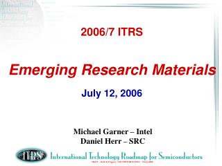 2006/7 ITRS Emerging Research Materials July 12, 2006