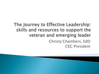 The Journey to Effective Leadership: skills and resources to support the veteran and emerging leader