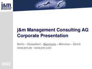 Jm Management Consulting AG Corporate Presentation