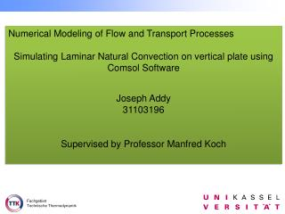 Numerical Modeling of Flow and Transport Processes Simulating Laminar Natural Convection on vertical plate using Comsol