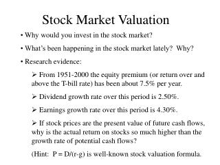 Stock Market Valuation Why would you invest in the stock market