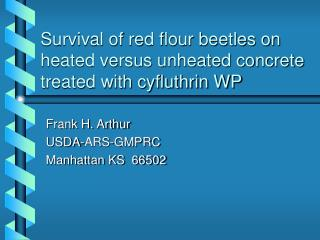 Survival of red flour beetles on heated versus unheated concrete treated with cyfluthrin WP
