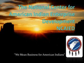 The National Center for American Indian Enterprise Development NCAIED