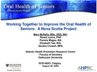 Working Together to Improve the Oral Health of Seniors:  A Nova Scotia Project