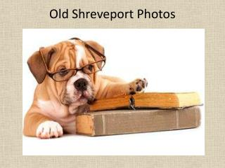 Old Shreveport Photos