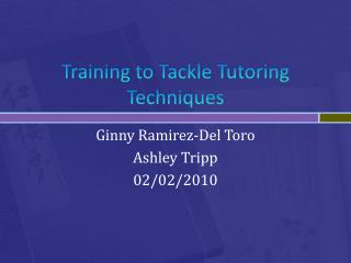 Training to Tackle Tutoring Techniques