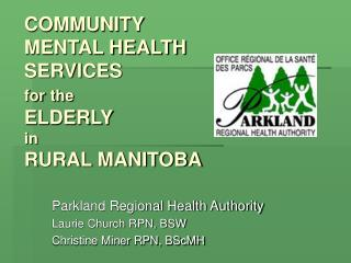 COMMUNITY MENTAL HEALTH  SERVICES  for the ELDERLY in RURAL MANITOBA