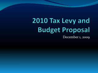2010 Tax Levy and  Budget Proposal