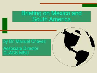 Briefing on Mexico and South America