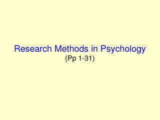 Research Methods in Psychology (Pp 1-31)