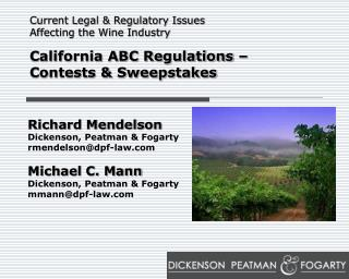 Current Legal & Regulatory Issues  Affecting the Wine Industry California ABC Regulations –  Contests & Sweeps