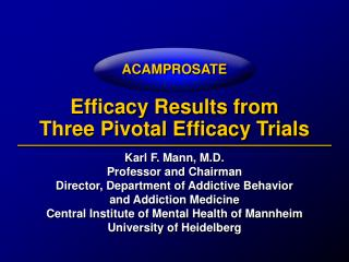 Efficacy Results from  Three Pivotal Efficacy Trials