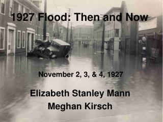 1927 Flood: Then and Now