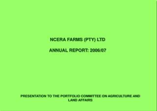 NCERA FARMS (PTY) LTD ANNUAL REPORT: 2006/07