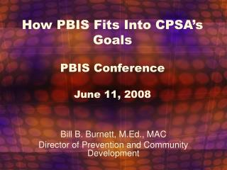 How PBIS Fits Into CPSA's Goals PBIS Conference June 11, 2008
