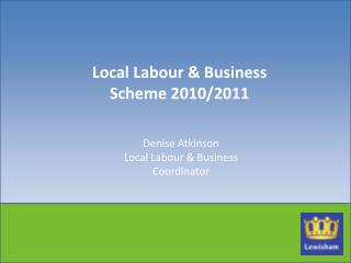 Local Labour & Business Scheme 2010/2011